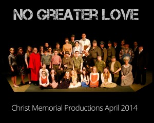 The cast of No Greater Love, presented at Christ Memorial Lutheran Church, April 2013.